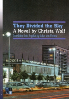 They Divided the Sky : A Novel by Christa Wolf, Paperback Book