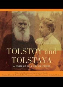 Tolstoy and Tolstaya : A Portrait of a Life in Letters, Hardback Book
