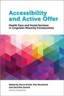 Accessibility and Active Offer : Health Care and Social Services in Linguistic Minority Communities, Paperback Book