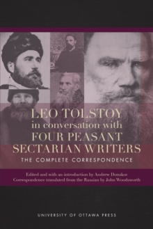 Leo Tolstoy in Conversation with Four Peasant Sectarian Writers : The Complete Correspondence, Paperback / softback Book