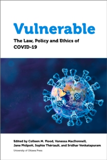 Vulnerable : The Law, Policy and Ethics of COVID-19, EPUB eBook