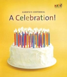 Alberta's Centennial, a Celebration!, Hardback Book