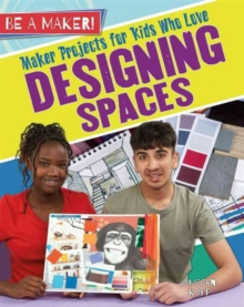 Maker Projects for Kids Who Love Designing Spaces, Paperback Book