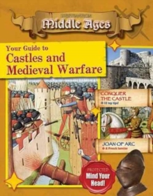Your Guide to Castles and Medieval Warfare, Paperback / softback Book