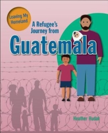A Refugee's Journey From Guatemala, Paperback / softback Book