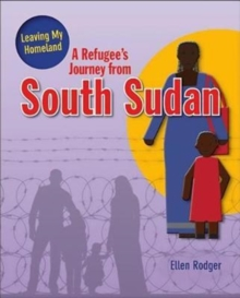 A Refugee's Journey From South Sudan - Leaving My Homeland, Paperback / softback Book
