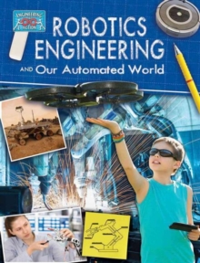 Robotics Engineering and Our Automated World, Paperback Book
