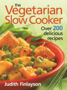 Vegetarian Slow Cooker : Over 200 Delicious Recipes, Paperback Book