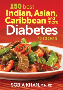 150 Best Indian, Asian, Caribbean and More Diabetes Recipes, Paperback Book