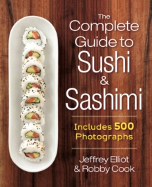 The Complete Guide to Sushi and Sashimi : Includes 500 Photographs, Spiral bound Book