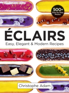 Eclairs : Easy, Elegant & Modern Recipes, Paperback / softback Book