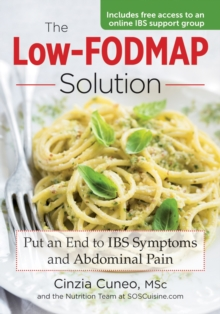 The Low-Fodmap Solution : Put an End to IBS Symptoms and Abdominal Pain, Paperback Book
