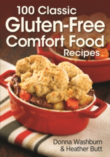 100 Classic Gluten-Free Comfort Food Recipes, Paperback Book