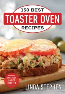 150 Best Toaster Oven Recipes, Paperback / softback Book