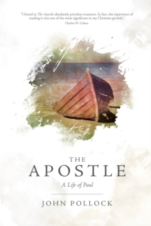 The Apostle : A Life of Paul, Paperback Book