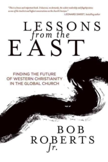 Lessons from the East : Finding the Future of Western Christianity in the Global Church, Paperback Book