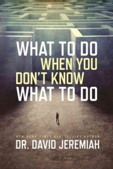 What to Do When You Don't Know What to Do, Paperback Book