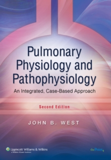 Pulmonary Physiology and Pathophysiology : An Integrated, Case-Based Approach, Paperback Book