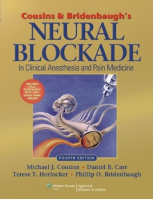 Cousins and Bridenbaugh's Neural Blockade in Clinical Anesthesia and Pain Medicine, Hardback Book