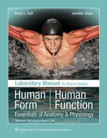 Laboratory Manual to Accompany Human Form, Human Function : Essentials of Anatomy & Physiology, Spiral bound Book