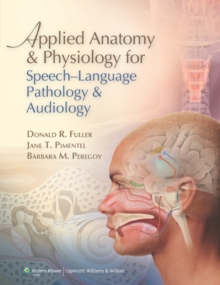 Applied Anatomy and Physiology for Speech-Language Pathology and Audiology, Hardback Book
