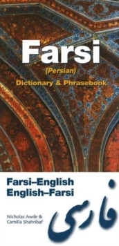 Farsi (Persian)-English / English-Farsi (Persian) Dictionary& Phrasebook, Paperback Book