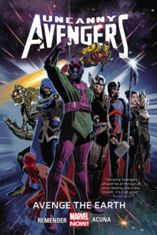 Uncanny Avengers Volume 4: Avenge The Earth (marvel Now), Paperback / softback Book