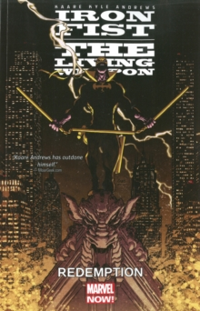 Iron Fist: The Living Weapon Volume 2: Redemption, Paperback / softback Book