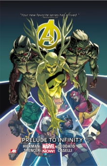 Avengers Volume 3: Prelude To Infinity (marvel Now), Paperback Book
