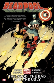Deadpool Volume 3: The Good, The Bad And The Ugly (marvel Now), Paperback Book