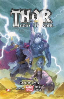 Thor: God Of Thunder Volume 2 - Godbomb (marvel Now), Paperback Book
