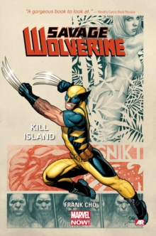 Savage Wolverine - Volume 1: Kill Island (marvel Now), Paperback Book