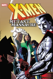 X-men: Mutant Massacre, Paperback / softback Book