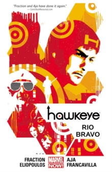 Hawkeye Volume 4: Rio Bravo (marvel Now), Paperback / softback Book