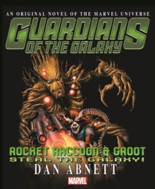 Guardians Of The Galaxy: Rocket Raccoon And Groot - Steal The Galaxy, Paperback Book