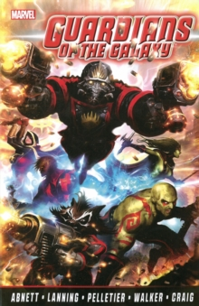 Guardians Of The Galaxy By Abnett & Lanning: The Complete Collection Volume 1, Paperback Book
