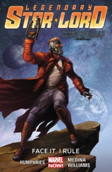 Legendary Star-lord Volume 1: Face It, I Rule, Paperback Book