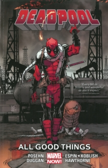 Deadpool Volume 8: All Good Things, Paperback / softback Book