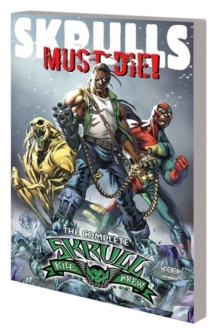 Skrulls Must Die!: The Complete Skrull Kill Krew, Paperback Book
