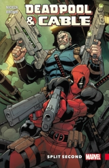 Deadpool & Cable: Split Second, Paperback Book
