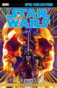 Star Wars Legends Epic Collection: The Rebellion Vol. 1, Paperback Book