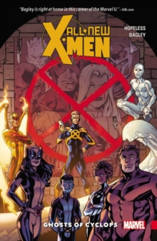 All-new X-men: Inevitable Vol.1 - Ghosts Of Cyclops, Paperback / softback Book