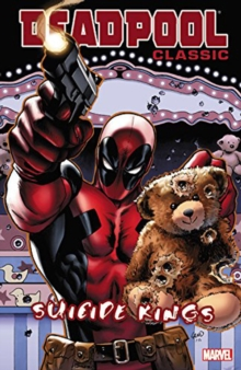 Deadpool Classic Volume 14: Suicide Kings, Paperback / softback Book