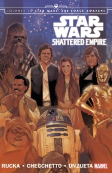 Star Wars: Journey To Star Wars: The Force Awakens - Shattered Empire, Paperback / softback Book