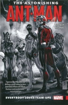 The Astonishing Ant-man Vol. 1: Everybody Loves Team-ups, Paperback / softback Book