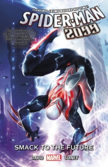 Spider-man 2099 Vol. 3: Smack To The Future, Paperback / softback Book