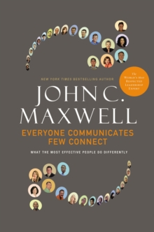Everyone Communicates, Few Connect : What the Most Effective People Do Differently, Hardback Book