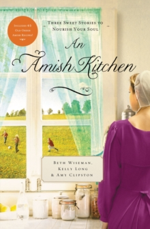 An Amish Kitchen : Three Amish Novellas, Paperback Book
