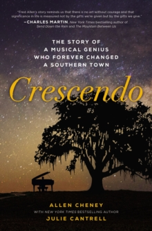 Crescendo : The Story of a Musical Genius Who Forever Changed a Southern Town, Paperback / softback Book
