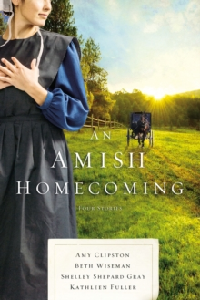 An Amish Homecoming : Four Stories, EPUB eBook